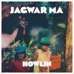 Jagwar Ma Howlin