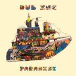 Dub Inc Paradise