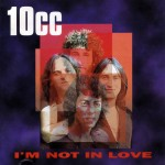 10cc I'm not in love