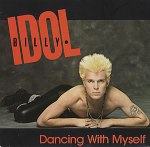 Dancing with Myself Billy Idol