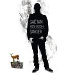 Gaetan Roussel . Ginger