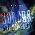 Prefab Sprout - Jordan The Comeback