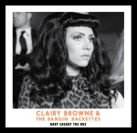 Clairy Browne & The Bangin' Rackettes - Baby Caught The Bus